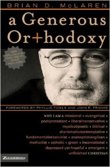 """""""A Generous Orthodoxy,"""" by Brian McLaren"""